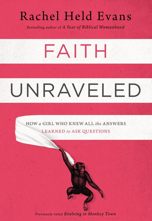 Questions, Doubt, and Faith: Reading Faith Unraveled by Rachel Held Evans